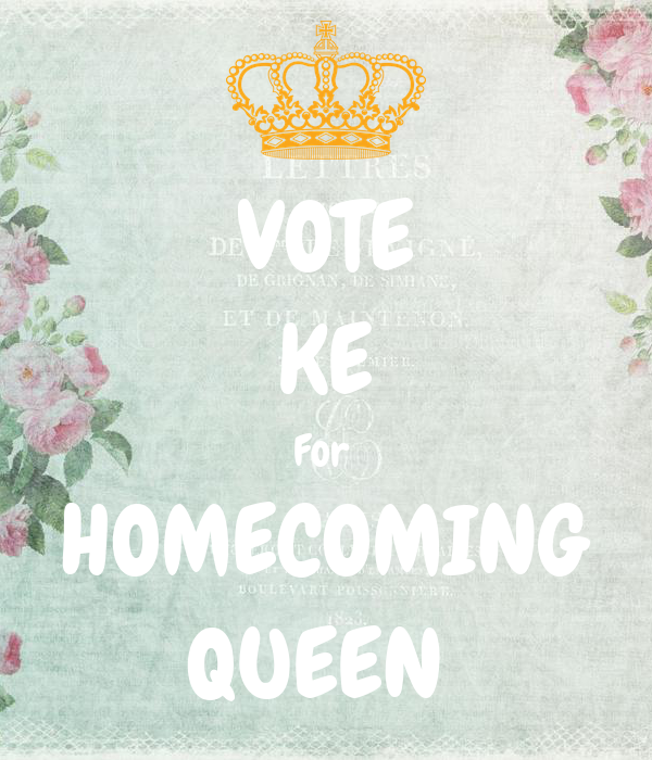 VOTE KE For  HOMECOMING QUEEN