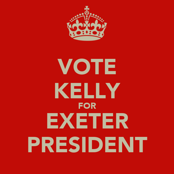 VOTE KELLY FOR EXETER PRESIDENT