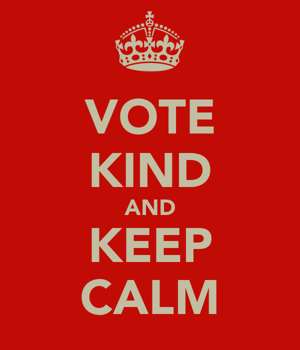VOTE KIND AND KEEP CALM