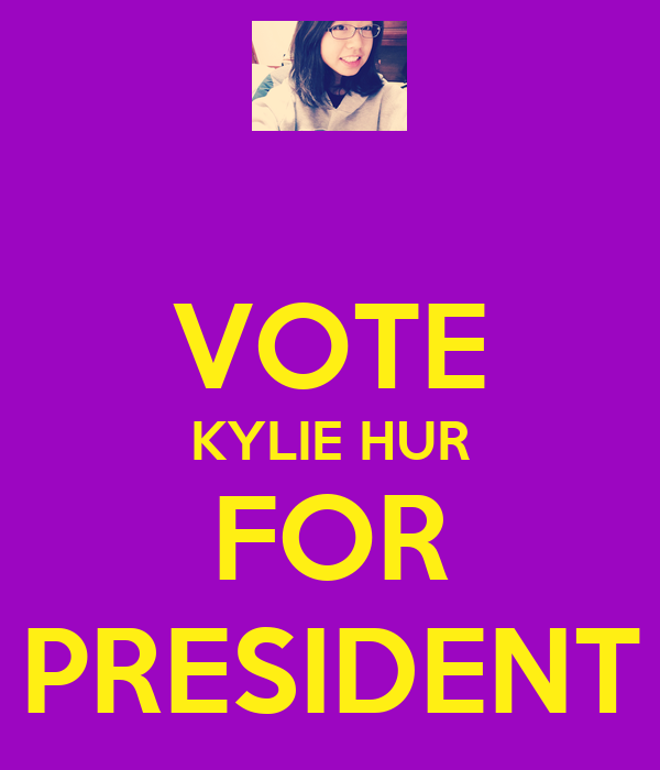 VOTE KYLIE HUR FOR PRESIDENT