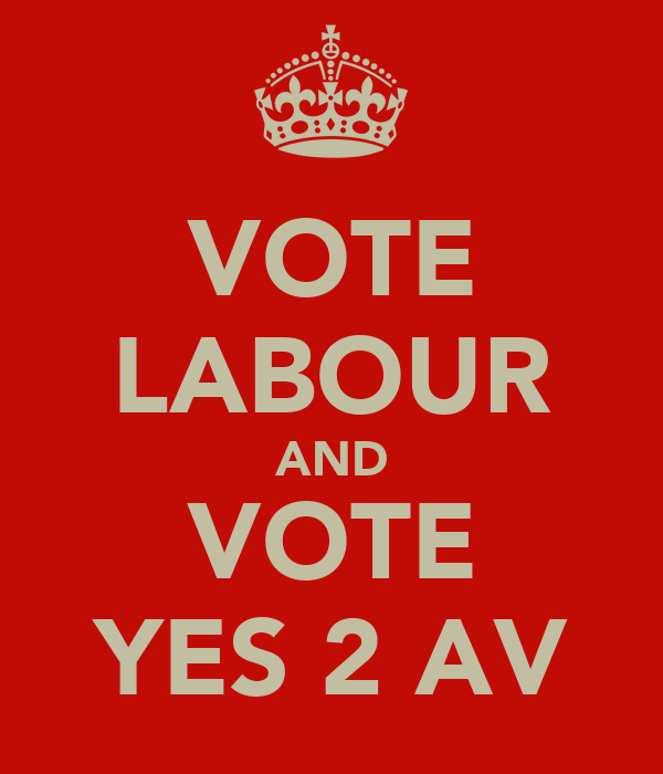 VOTE LABOUR AND VOTE YES 2 AV