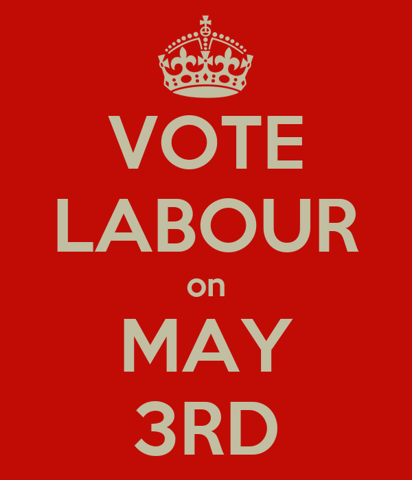 VOTE LABOUR on MAY 3RD