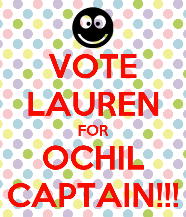 VOTE LAUREN FOR OCHIL CAPTAIN!!!