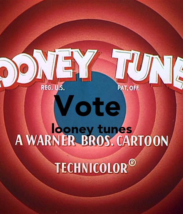 Vote  looney tunes