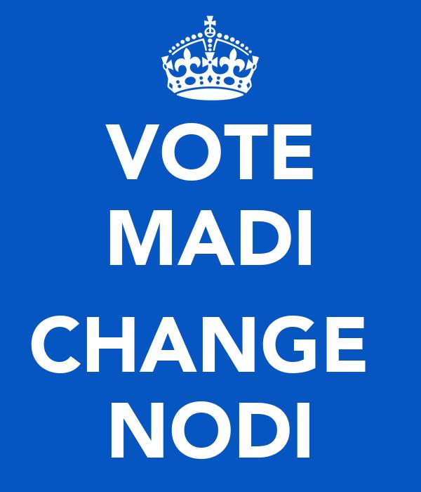 VOTE MADI  CHANGE  NODI