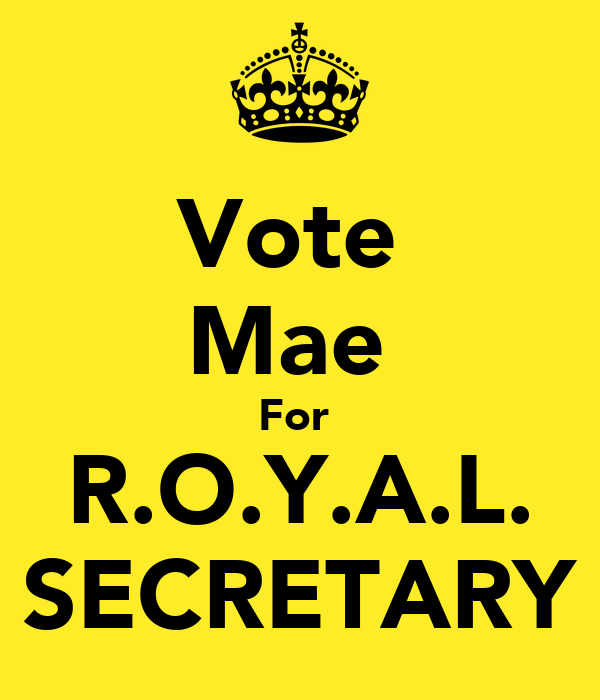 Vote  Mae  For  R.O.Y.A.L. SECRETARY