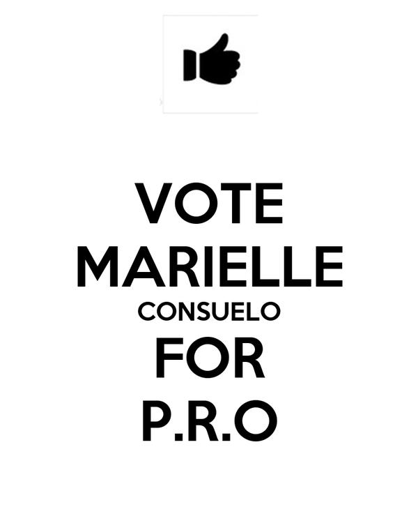 VOTE MARIELLE CONSUELO FOR P.R.O