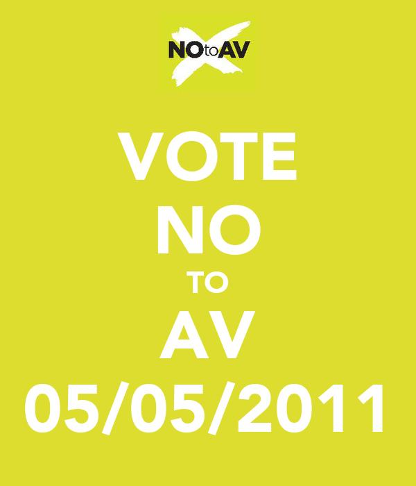 VOTE NO TO AV 05/05/2011