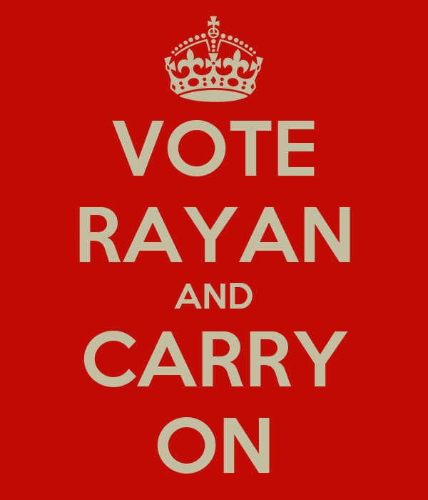 VOTE RAYAN AND CARRY ON