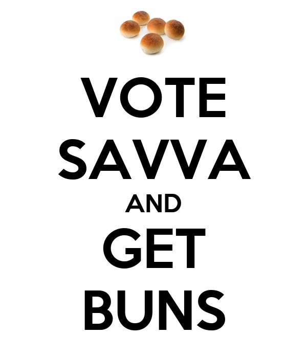 VOTE SAVVA AND GET BUNS