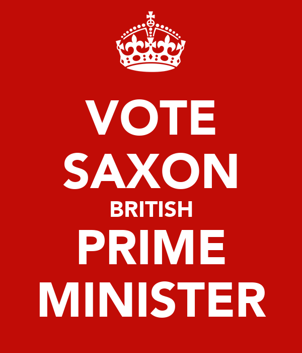 VOTE SAXON BRITISH PRIME MINISTER