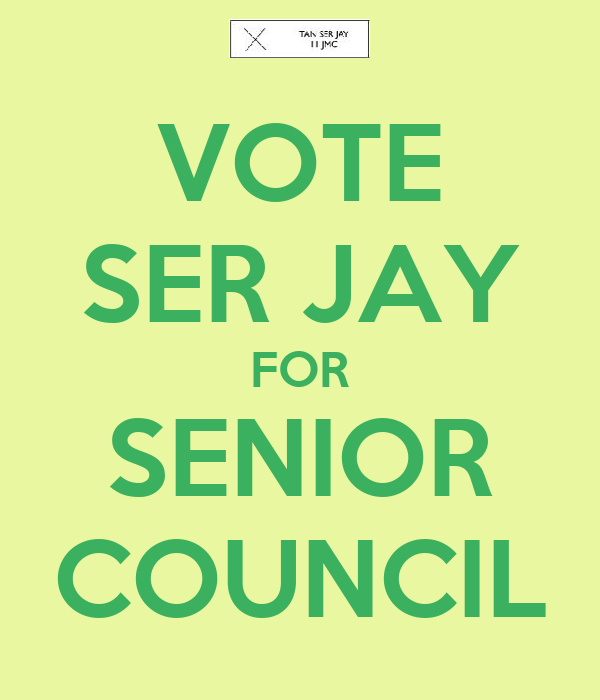 VOTE SER JAY FOR SENIOR COUNCIL