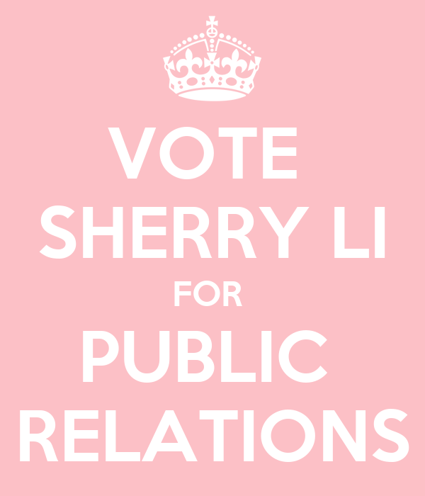VOTE  SHERRY LI FOR  PUBLIC  RELATIONS