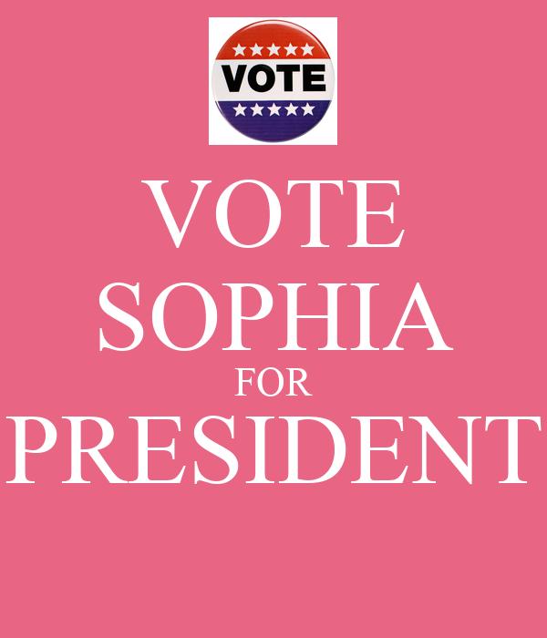 VOTE SOPHIA FOR PRESIDENT