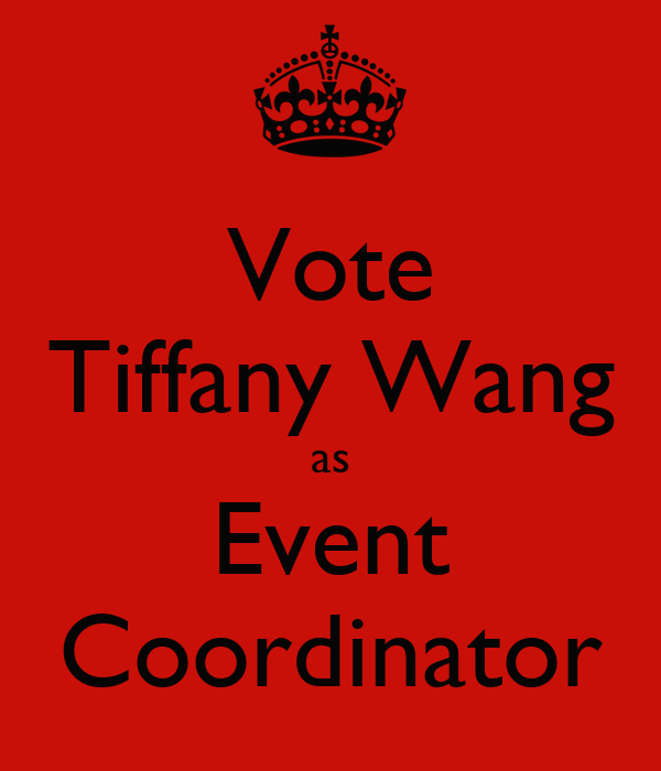 Vote Tiffany Wang as Event Coordinator