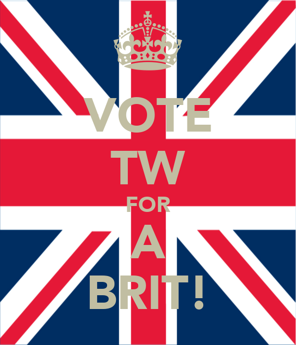 VOTE TW FOR A BRIT!