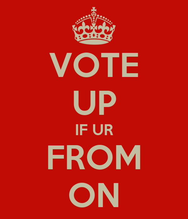 VOTE UP IF UR FROM ON