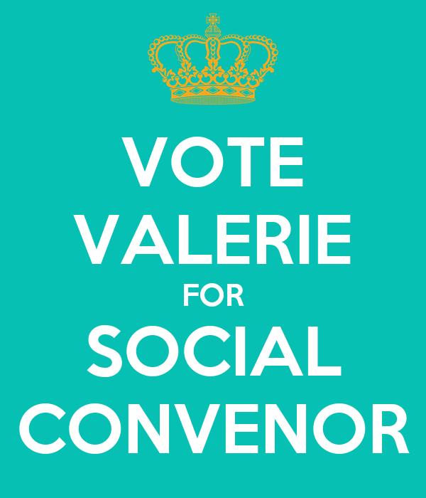 VOTE VALERIE FOR SOCIAL CONVENOR