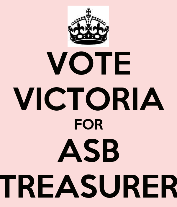 VOTE VICTORIA FOR ASB TREASURER