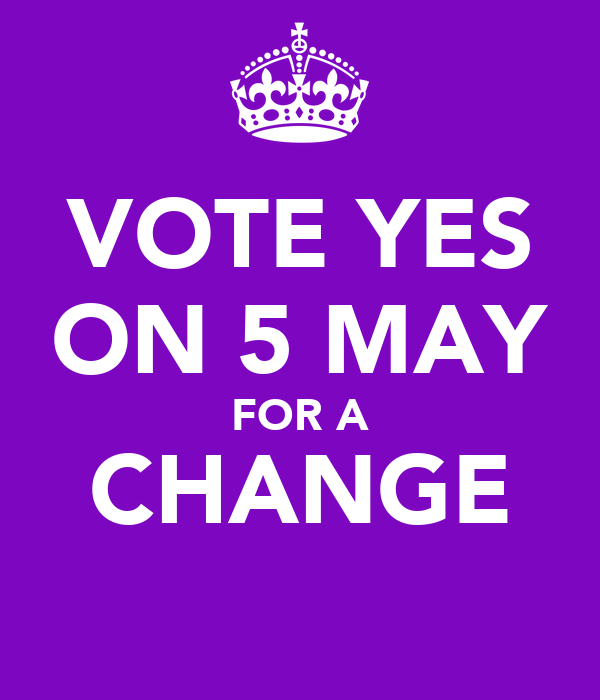 VOTE YES ON 5 MAY FOR A CHANGE