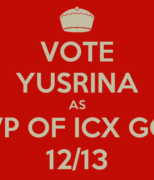 VOTE YUSRINA AS LCVP OF ICX GCDP 12/13