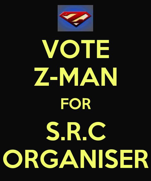 VOTE Z-MAN FOR S.R.C ORGANISER