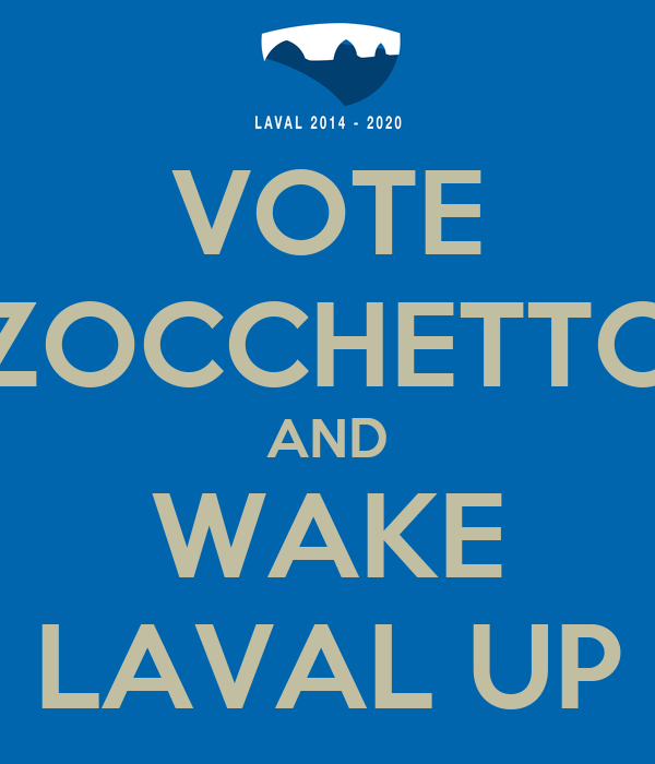 VOTE ZOCCHETTO AND WAKE LAVAL UP