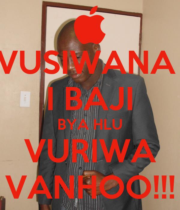 VUSIWANA  I BAJI BYA HLU VURIWA VANHOO!!!
