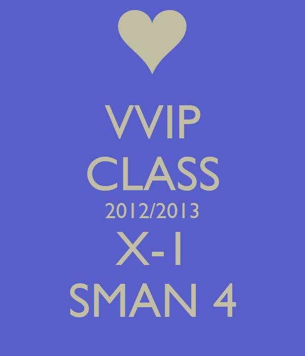 VVIP CLASS 2012/2013 X-1 SMAN 4