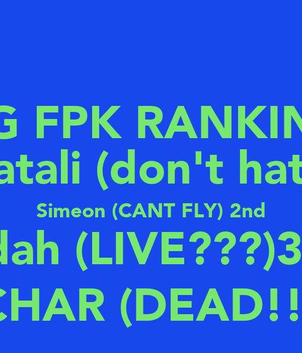 VYG FPK RANKINGS Naphatali (don't hate)1st  Simeon (CANT FLY) 2nd Jadah (LIVE???)3RD ISSACHAR (DEAD!!!)4TH