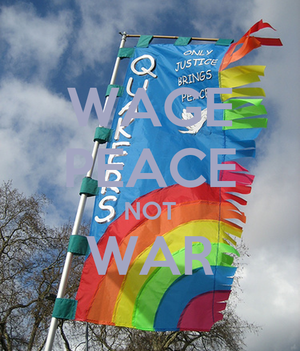 WAGE PEACE NOT WAR