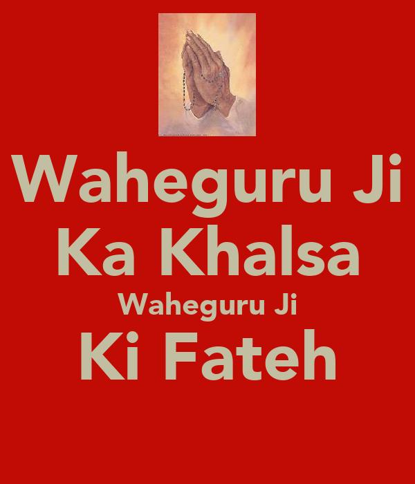 Waheguru Ji Ka Khalsa Waheguru Ji Ki Fateh