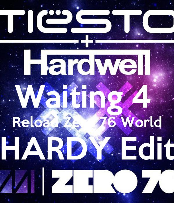 Waiting 4  Reload Zero 76 World HARDY Edit