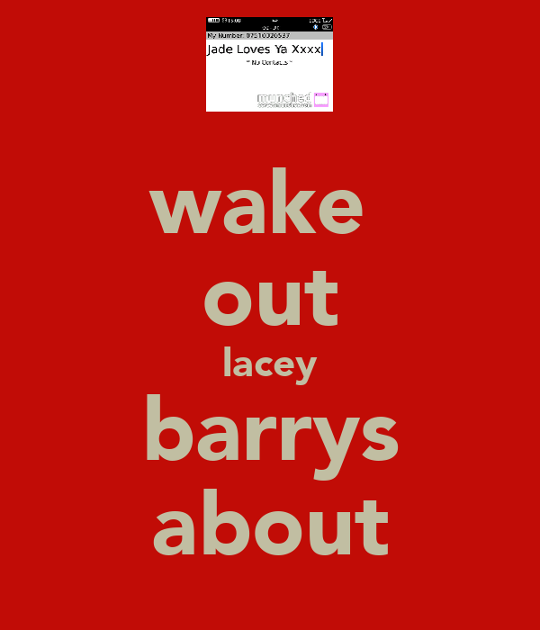 wake  out lacey barrys about