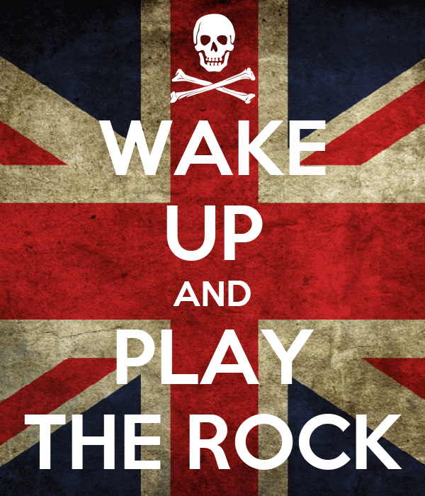 WAKE UP AND PLAY THE ROCK