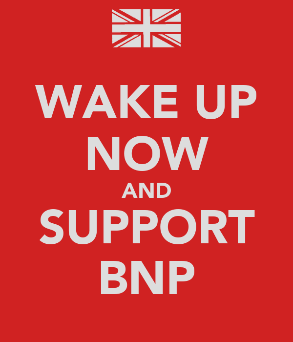 WAKE UP NOW AND SUPPORT BNP