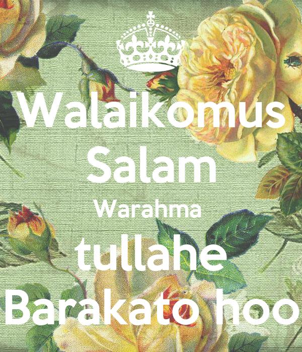 Walaikomus Salam Warahma  tullahe Barakato hoo