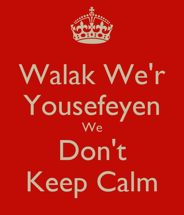 Walak We'r Yousefeyen We  Don't  Keep Calm