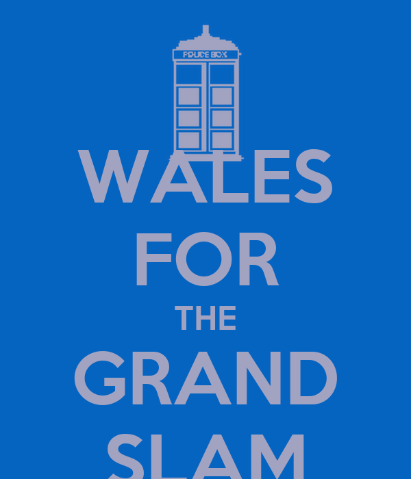 WALES FOR THE GRAND SLAM