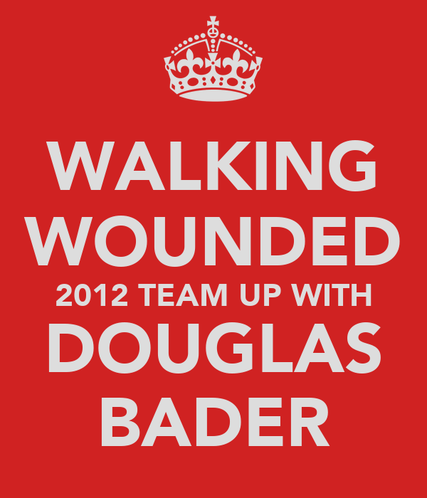 WALKING WOUNDED 2012 TEAM UP WITH DOUGLAS BADER