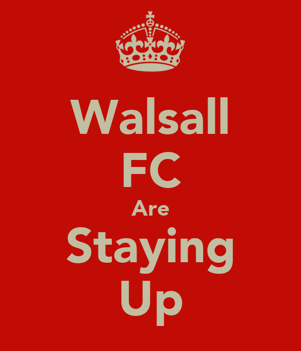 Walsall FC Are Staying Up