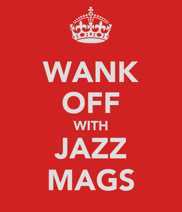 WANK OFF WITH JAZZ MAGS