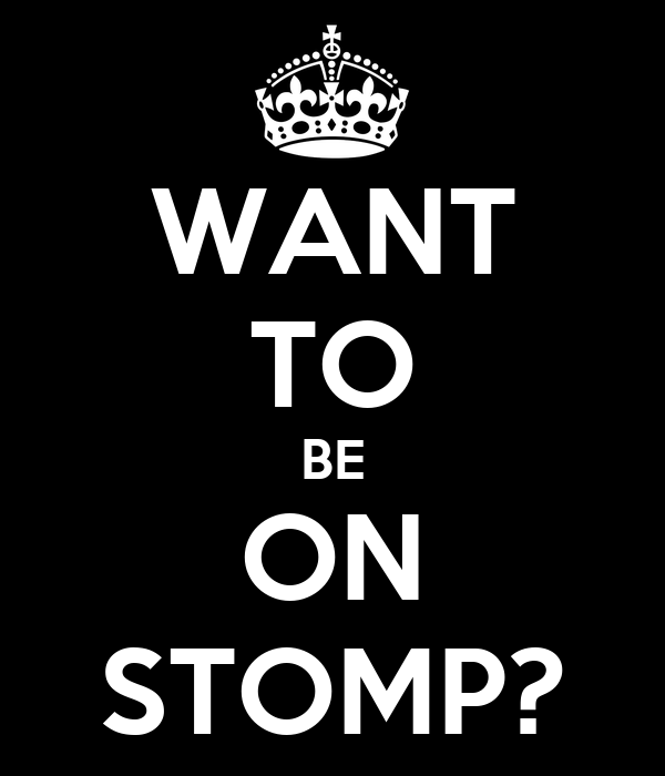 WANT TO BE ON STOMP?