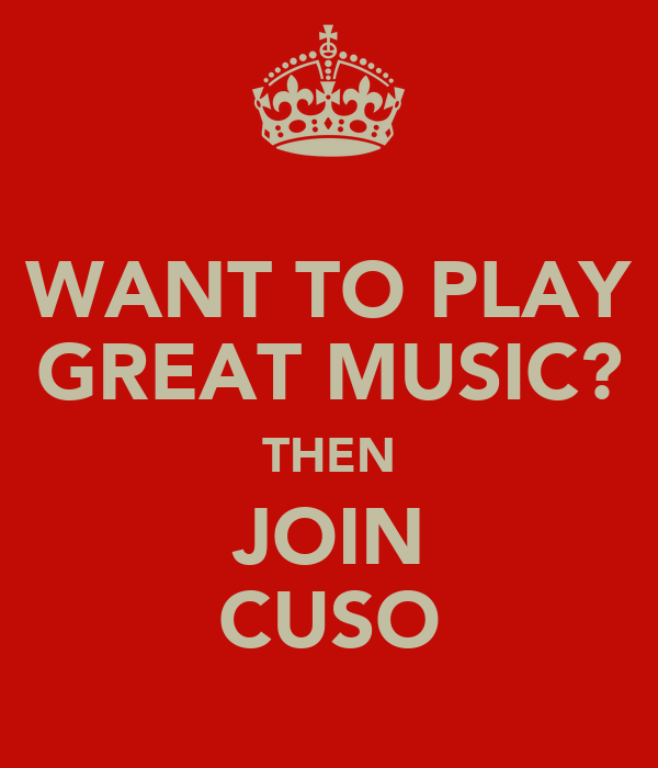 WANT TO PLAY GREAT MUSIC? THEN JOIN CUSO