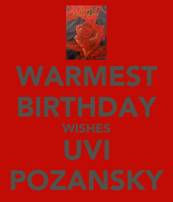 WARMEST BIRTHDAY WISHES UVI POZANSKY