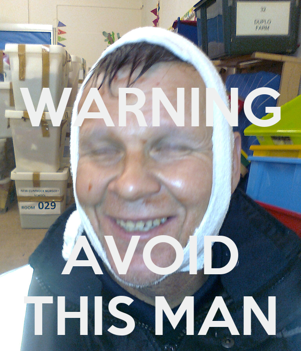 WARNING   AVOID THIS MAN