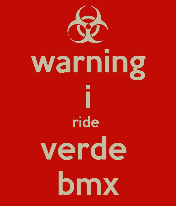 warning i ride  verde  bmx