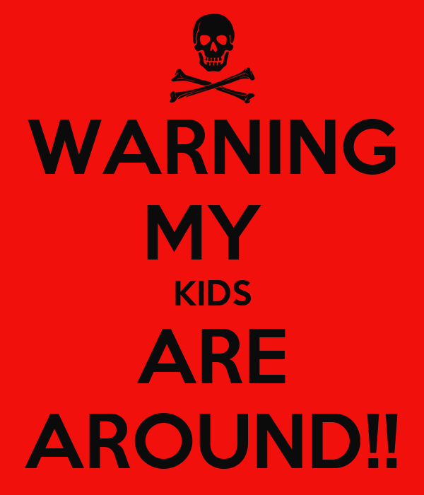 WARNING MY  KIDS ARE AROUND!!