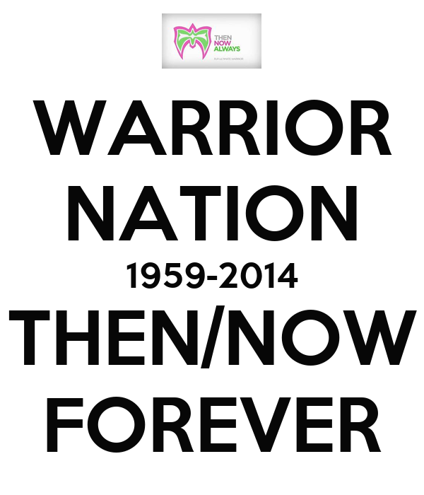 WARRIOR NATION 1959-2014 THEN/NOW FOREVER
