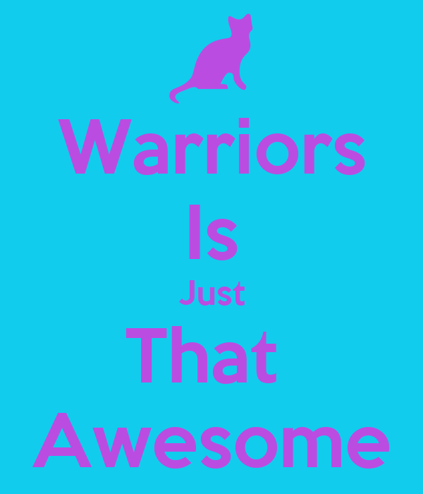 Warriors Is Just That  Awesome